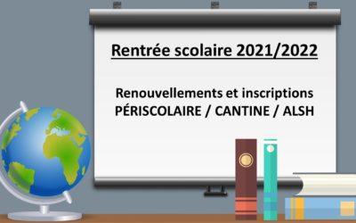 RENTRÉE SCOLAIRE 2021/2022 – RENOUVELLEMENTS ET INSCRIPTIONS PÉRISCOLAIRE / CANTINE / ALSH